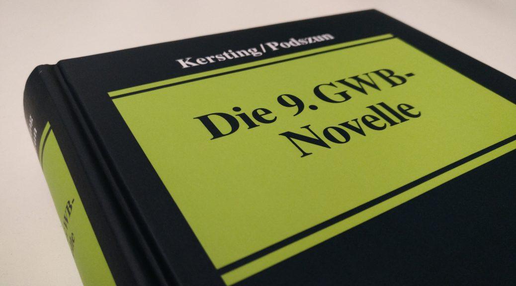 Kersting/Podszun, Die 9. GWB-Novelle ist erschienen.